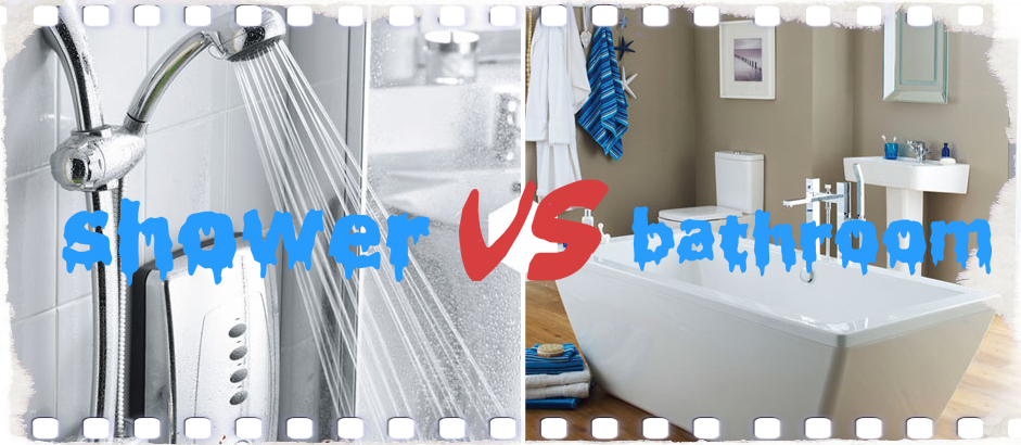 bath vs shower which bathing metod is better. Black Bedroom Furniture Sets. Home Design Ideas